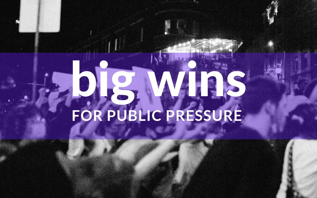 big wins for public pressure